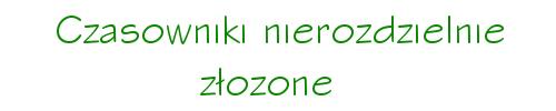 czasowniki nierozdzielnie złożone niemiecki